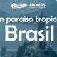 Un paraíso tropical Brasil