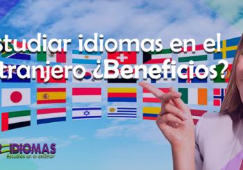 Estudiar idiomas en el extranjero ¿Beneficios?